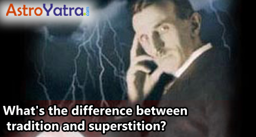 What's the difference between tradition and superstition?